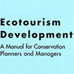 Ecotourism Development: A Manual for Conservation Planners and Managers