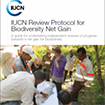 IUCN Review Protocol for Biodiversity Net Gain: A guide for undertaking independent reviews of progress towards a net gain for biodiversity